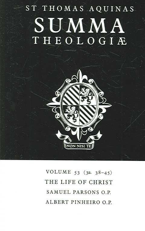 Summa Theologiae: Volume 53, the Life of Christ