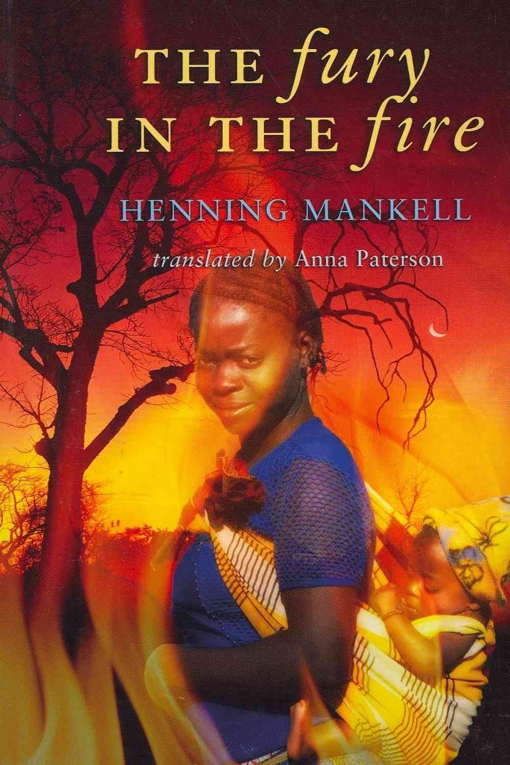 The Fury in the Fire - Henning Mankell
