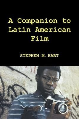 A Companion to Latin American Film - Stephen M. Hart