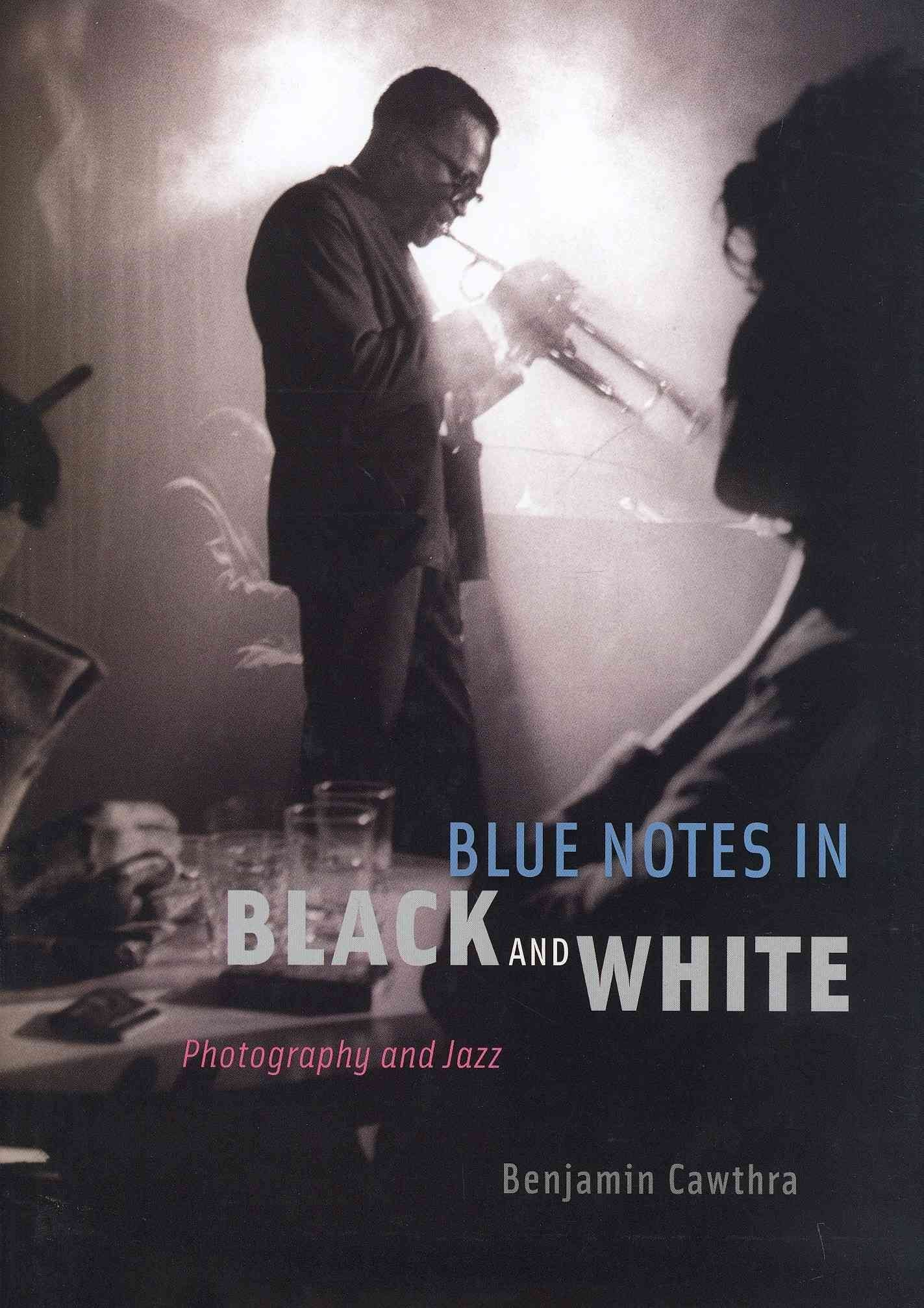Blue Notes in Black and White - Benjamin Cawthra