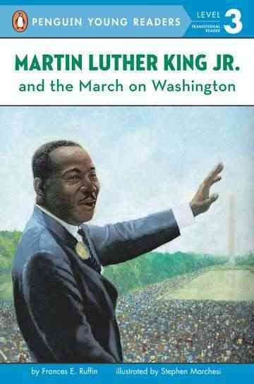 Martin Luther King and the March on Washington - Frances E Ruffin