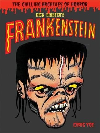 Dick Briefer's Frankenstein: Chilling Archives of Horror Comics! - Dick Briefer