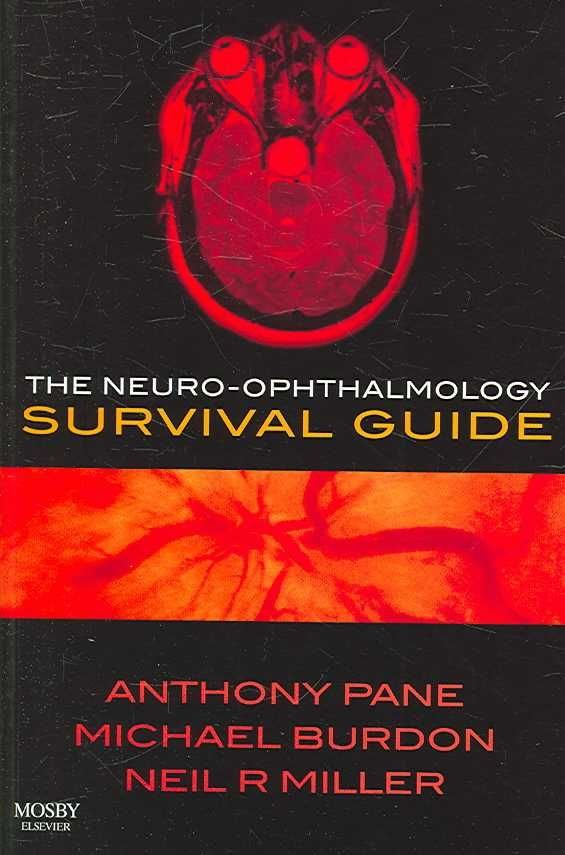 The Neuro-ophthalmology Survival Guide - Anthony Pane