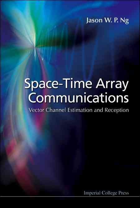 Space-Time Array Communications - Jason W.P. Ng