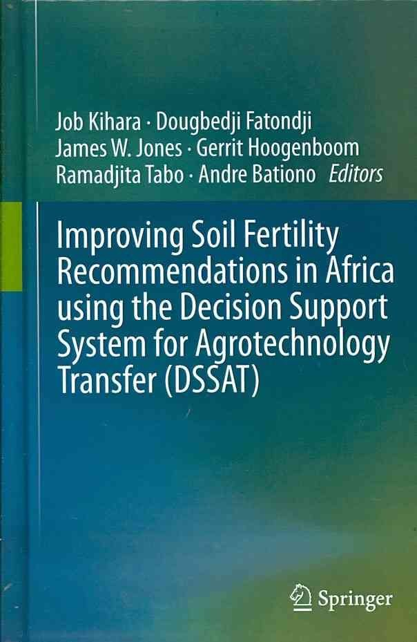 Improving Soil Fertility Recommendations in Africa Using Decision Support for Agro-technology Transfers (DSSAT)