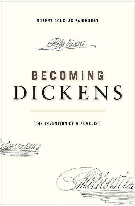 Becoming Dickens - Robert Douglas-Fairhurst