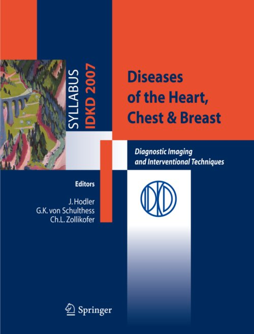 Diseases of the heart, chest & breast. Diagnostic imaging and interventional techniques - Hodler J.; Schulthess G. K. von; Zollikofer C. L.