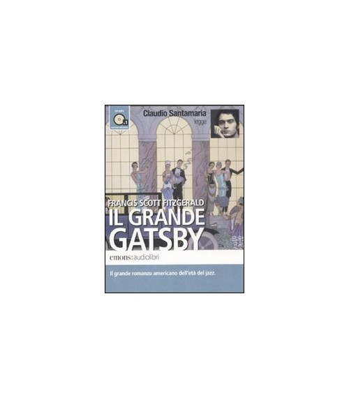 Il grande Gatsby letto da Claudio Santamaria. Audiolibro. CD Audio formato MP3. Ediz. integrale - Fitzgerald Francis Scott