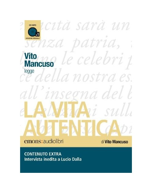 La vita autentica letto da Vito Mancuso. Audiolibro. CD Audio formato MP3 - Mancuso Vito