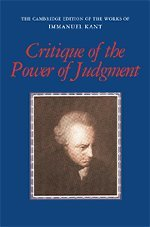 Critique of the Power of Judgment (The Cambridge Edition of the Works of Immanuel Kant) - Immanuel Kant