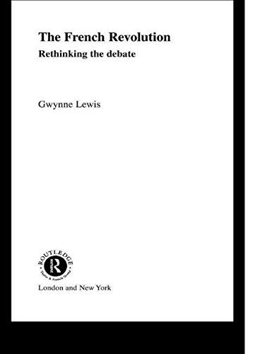 The French Revolution: Rethinking the Debate (Historical Connections) - Gwynne Lewis