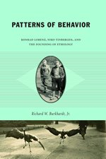 Patterns of Behavior: Konrad Lorenz, Niko Tinbergen, and the Founding of Ethology - Richard W. Burkhardt Jr.