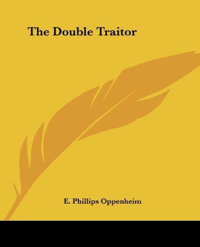 The Double Traitor - E. Phillips Oppenheim