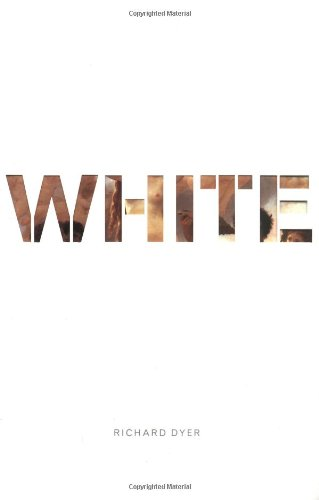 White: Essays on Race and Culture - Richard Dyer