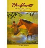 Katie and the Mustang: Book 3 (Hoofbeats: Katie and the Mustang) - Kathleen Duey