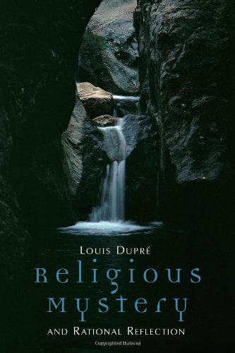 Religious Mystery and Rational Reflection - Mr. Louis K. Dupre