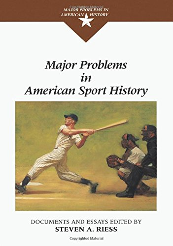 Major Problems in American Sport History (Major Problems in American History Series) - Steven A. Riess