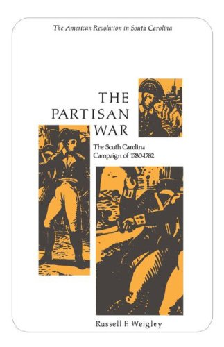 The Partisan War: The South Carolina Campaign of 1780-1782 (Tricentennial booklet no. 2) - Russell F. Weigley