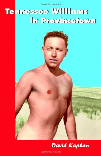 Tennessee Williams in Provincetown - David Kaplan