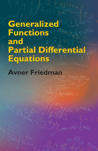 Generalized Functions and Partial Differential Equations (Dover Books on Mathematics) - Avner Friedman