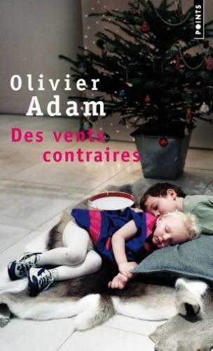 Des Vents Contraires (French Edition) - Olivier Adam
