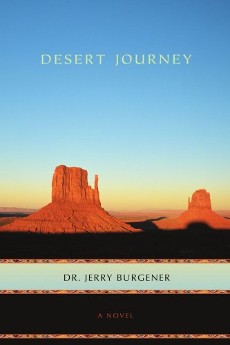 Desert Journey - Dr Jerry Burgener