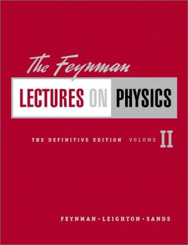 The Feynman Lectures on Physics, The Definitive Edition Volume 2 (2nd Edition) - Richard P. Feynman; Robert B. Leighton; Matthew Sands
