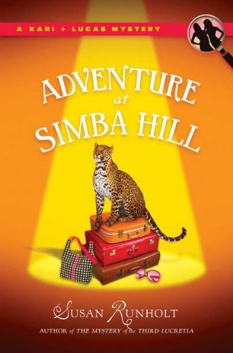 The Adventure at Simba Hill (A Kari and Lucas Mystery) - Susan Runholt