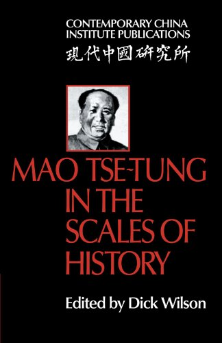 Mao Tse-Tung in the Scales of History: A Preliminary Assessment Organized by the China Quarterly (Contemporary China Institute Publications) - Dick Wilson