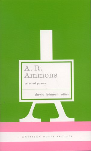 A. R. Ammons: Selected Poems (American Poets Project) - A. R. Ammons