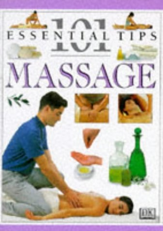 Massage (101 Essential Tips) - Nitya Lacroix