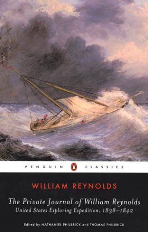 The Private Journal of William Reynolds: United States Exploring Expedition, 1838-1842 - William Reynolds
