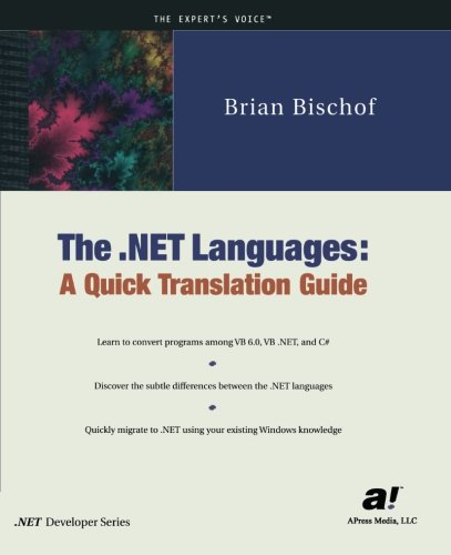 The .NET Languages: A Quick Translation Guide - Brian Bischof