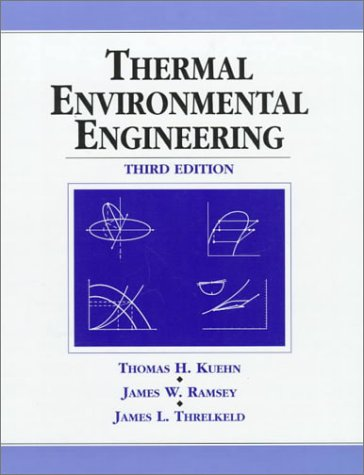 Thermal Environmental Engineering (3rd Edition) - Thomas H. Kuehn, James W. Ramsey, James L. Threlkeld