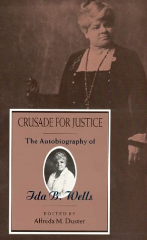 Crusade for Justice: The Autobiography of Ida B. Wells - Ida B. Wells