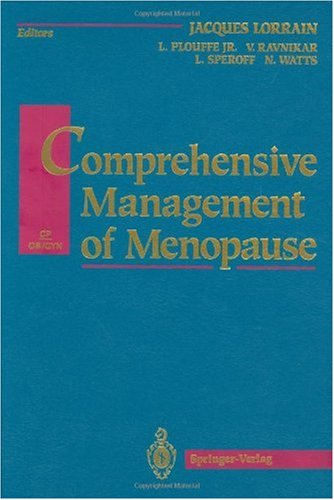 Comprehensive Management of Menopause (Clinical Perspectives in Obstetrics and Gynecology) - Paul Lorrain; Leo Jr. Plouffe; Veronica A. Ravnikar; Leon Speroff; Nelson B. Watts