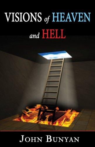 Visions Of Heaven And Hell - John Bunyan