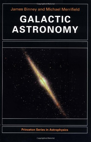 Galactic Astronomy (Princeton Series in Astrophysics) - James Binney
