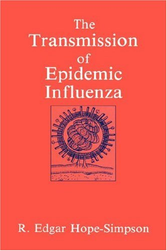 The Transmission of Epidemic Influenza (Plenum Series in Social/Clinical Psychology) - R.E. Hope-Simpson