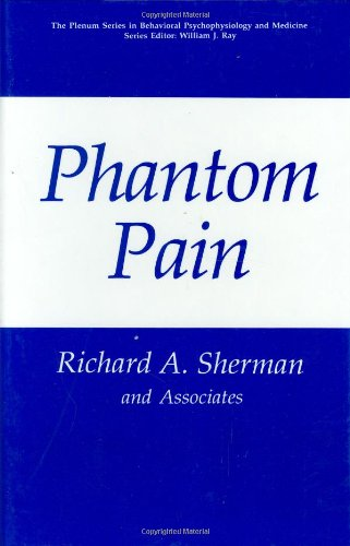 Phantom Pain (The Springer Series in Behavioral Psychophysiology and Medicine) - Richard A. Sherman