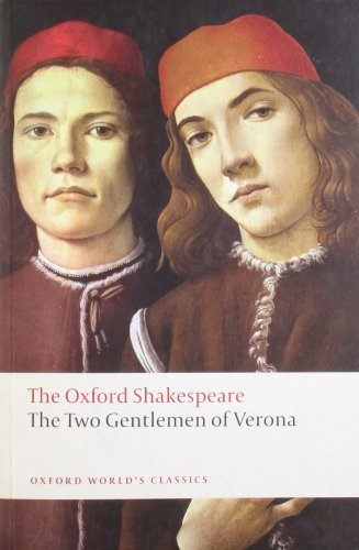 The Two Gentlemen of Verona: The Oxford Shakespeare (Oxford World's Classics) - William Shakespeare
