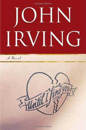 Until I Find You: A Novel - John Irving