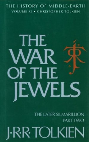 The War of the Jewels: The Later Silmarillion, History of Middle-Earth, Part 2, Vol.11 - J.R.R. Tolkien