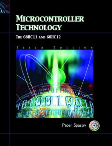 Microcontroller Technology: The 68HC11 and 68HC12 (5th Edition) - Peter Spasov