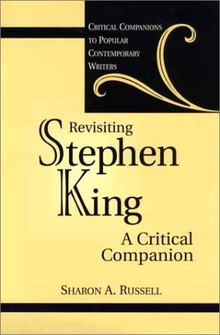 Revisiting Stephen King: A Critical Companion (Critical Companions to Popular Contemporary Writers) - Sharon A. Russell