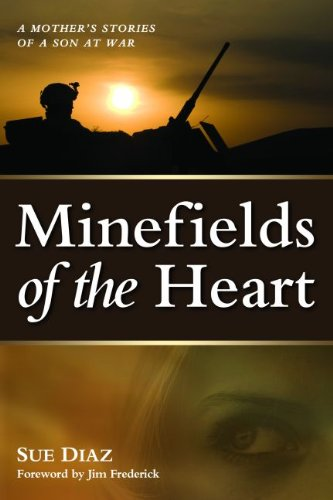 Minefields of the Heart: A Mother's Stories of a Son at War - Sue Diaz
