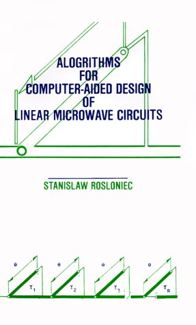 Algorithms for Computer-Aided Design of Linear Microwave Circuits (Artech House Microwave Library) - Stanislaw Rosloniec