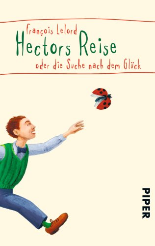 Hectors Reise - Francois Lelord
