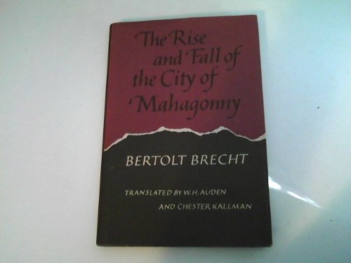 The Rise and Fall of the City of Mahagonny - Bertolt Brecht