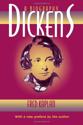 Dickens: A Biography (John Curtis Book) - Fred Kaplan